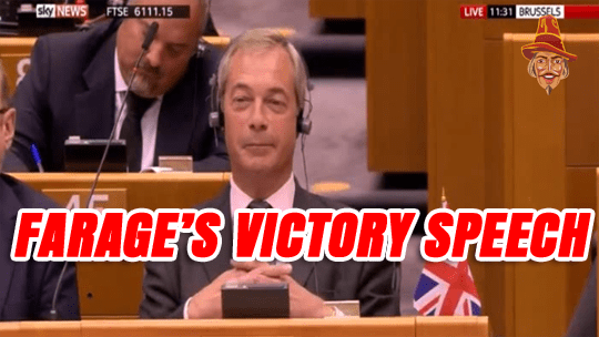 FARAGE VICTORY SPEECH TO EUROPEAN PARLIAMENT