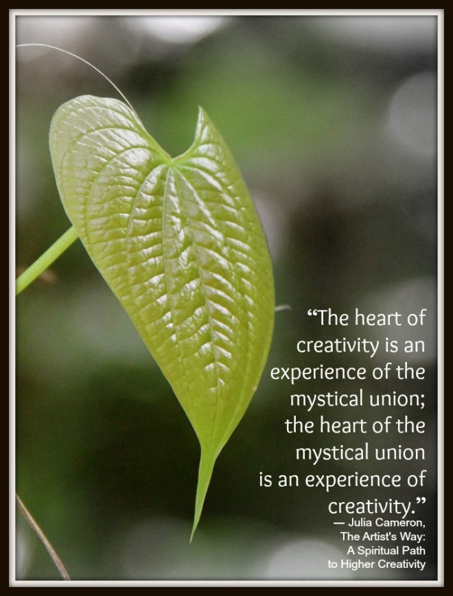heart of creativity quote by julia cameron