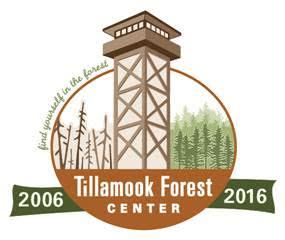 Tillamook Forest Center 2006-2016