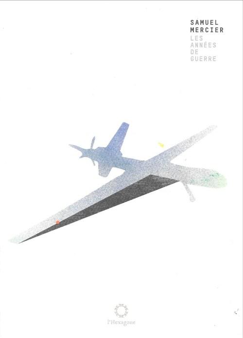 Samuel Mercier, les Années de guerre, 2014, couverture