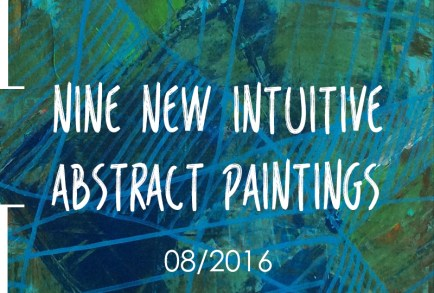 Nine New Intuitive Abstract Paintings