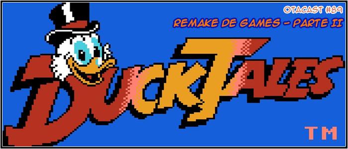 Otacast #89 – Remake de Jogos – Parte 2