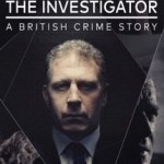 When Will The Investigator A British Crime Story Season 2 Be on Netflix? Netflix Release Date?
