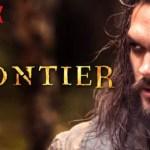 When Will Frontier Season 2 Be on Netflix? Netflix Release Date?