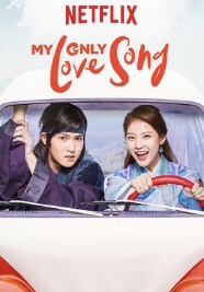 When Will My Only Love Song Season 2 Be on Netflix? Netflix Release Date?