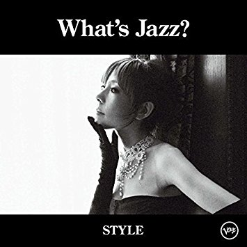秋の夜長にピッタリなナンバー akiko 『What's Jazz? -STYLE-』