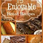 15 Enjoyable Bread Recipes