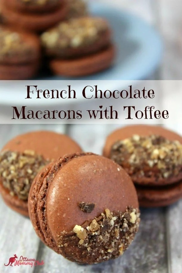 French Chocolate Macarons with Toffee Recipe - Ottawa Mommy Club ...