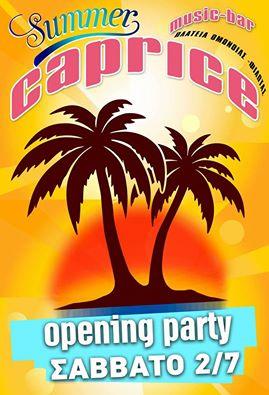 Opening party του Summer Caprice στον Φιλώτα, το Σάββατο 2 Ιουλίου