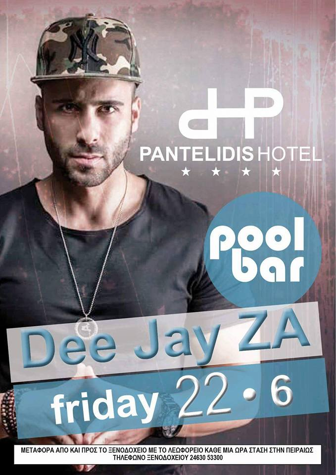 Dee Jay  ZA  @ Pool bar hotel Pantelidis στην Πτολεμαΐδα, την Παρασκευή 22 Ιουλίου