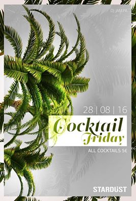 Last Cocktail Friday of August στο Stardust All Day Bar στην Καστοριά, 28/8