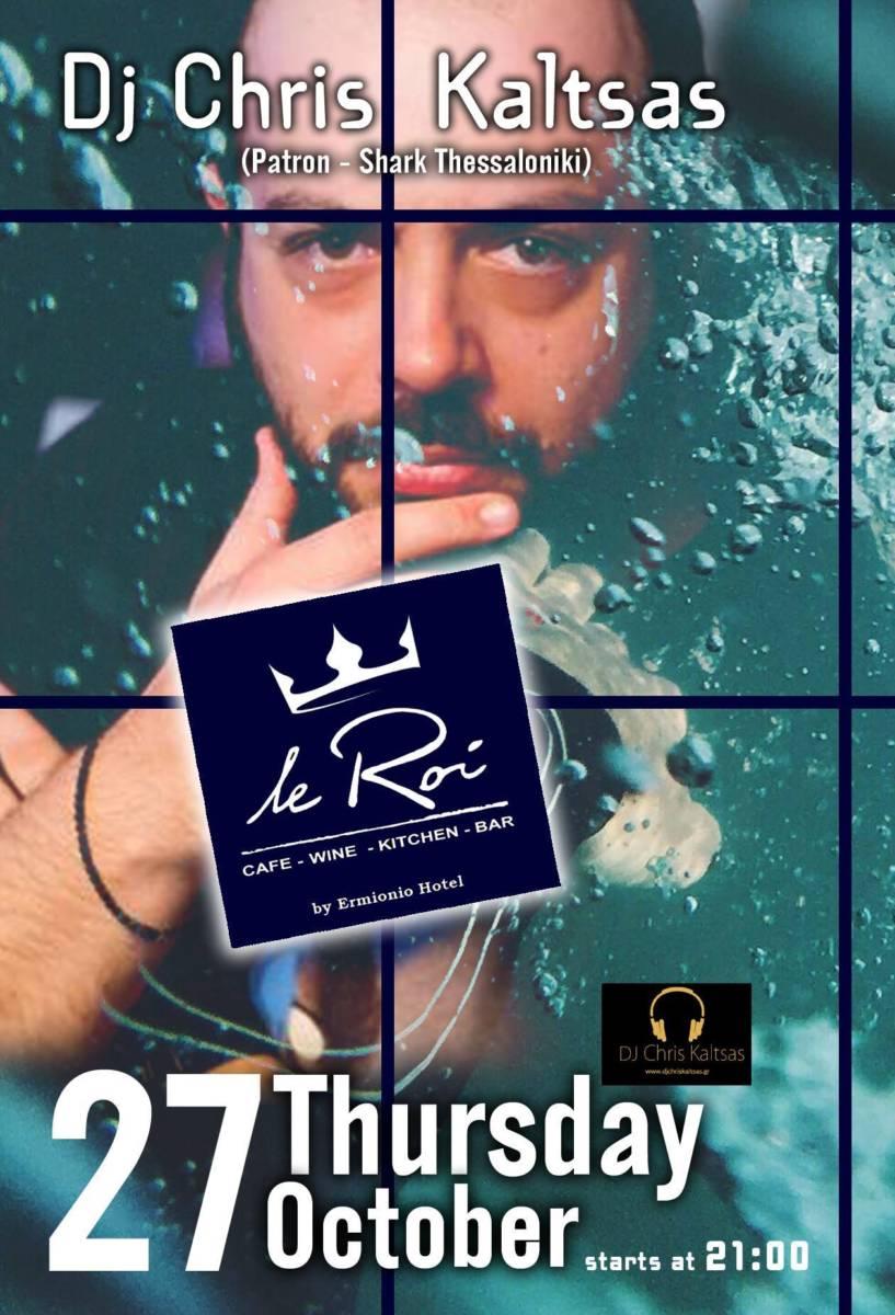 Dj Chris Kaltsas στο Le Roi bar στην Κοζάνη, την Πέμπτη 27 Οκτωβρίου