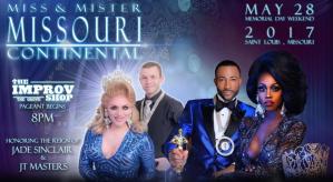 Show Ad   Miss and Mr. Missouri Continental   The Improv Shop (St. Louis, Missouri)   5/28/2017