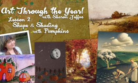Art Through the Year with Sharon Jeffus —Lesson 2 — Shape & Shading with Pumpkins