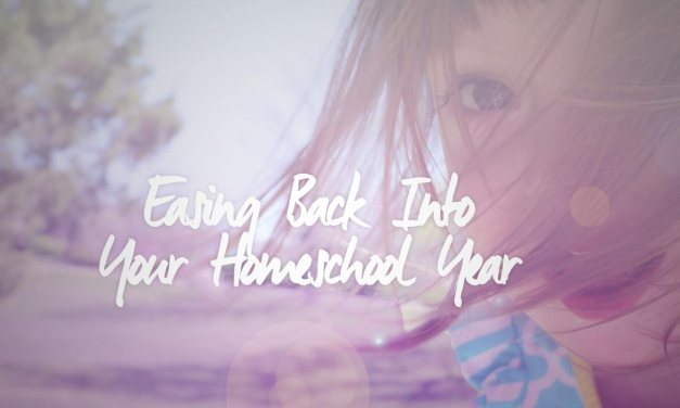 Easing Back into your Homeschool Year