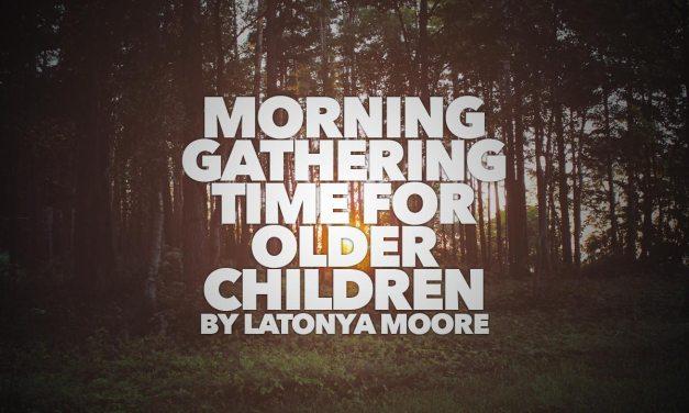 Morning Gathering Time for Older Children