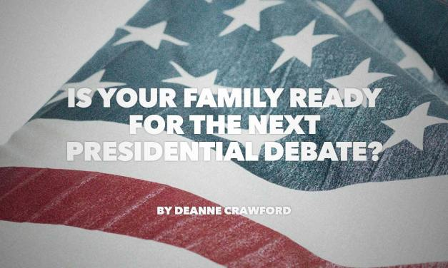 Is Your Family Ready for the Next Presidential Debate?