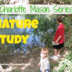 Charlotte Mason Series #7 – Nature Study