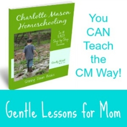 You CAN homeschool the Charlotte Mason way!