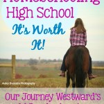 Homeschooling High School Is Worth It!