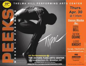 4/28/15 O&A Dance: Thelma Hill Performing Arts Center Presents PEEKS-Works In Progress