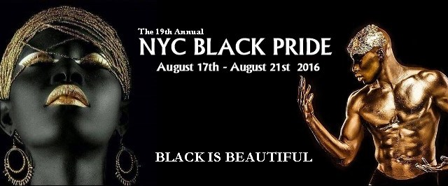 8/17/16 O&A NYC EVENTS: NYC Black Pride Begins Today