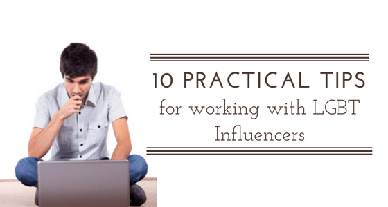 10 Practical Tips for Working with LGBT Influencers