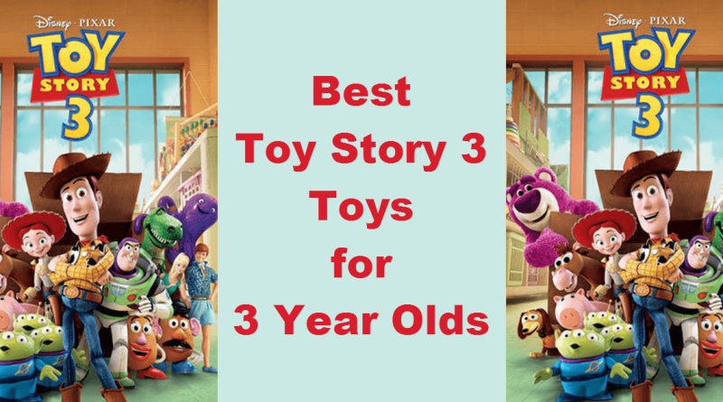 best Toy Story 3 toys for 3 year olds