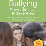 The Essential Guide to Bullying Prevention and Intervention by Cindy Miller, LCSW, and Cynthia Lowen