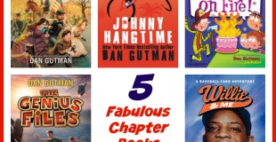 5 Fabulous Chapter Books by Dan Gutman to Read This Summer For Ages 8-12