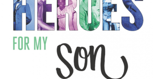 Ordinary People Who Achieved the Extraordinary: Heroes for My Son