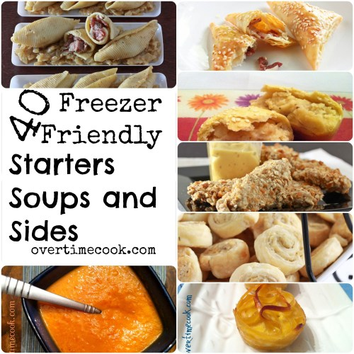 40 freezer friendly starters soups and sides on overtimecook