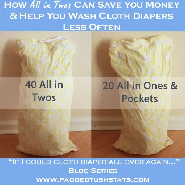 If I Could Cloth Diaper TWO All Over Again - How all in twos (AI2s) can save you money and help you wash cloth diapers less often!