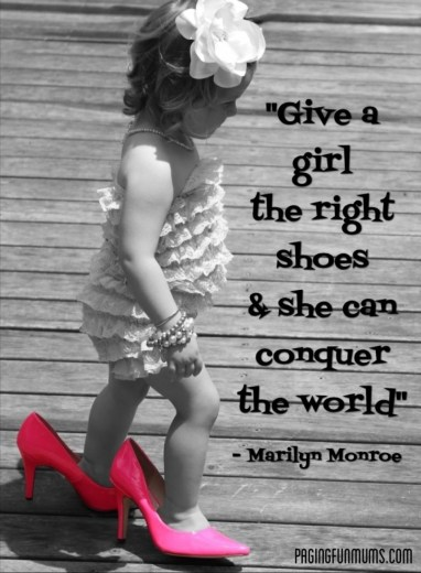Give a girl the right shoes