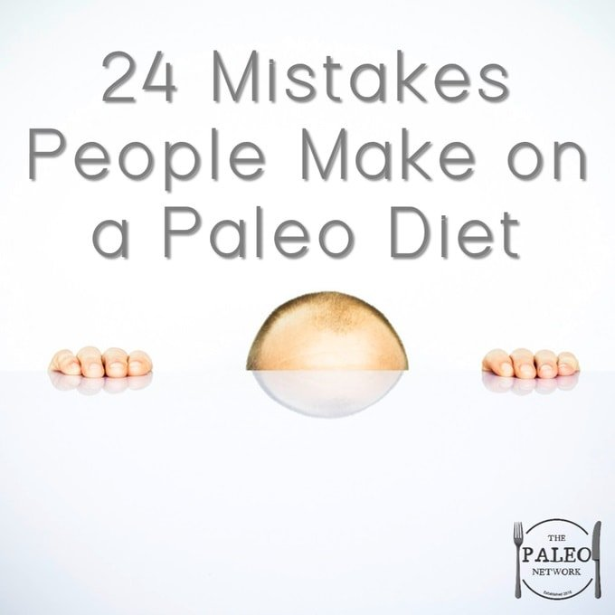24 Mistakes People Make on a Paleo Diet-min
