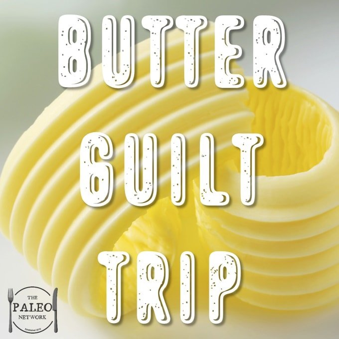 Butter guilt trip paleo diet-min