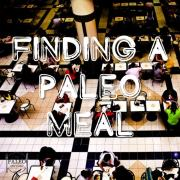 Following A Paleo Diet Is So Much Harder In Some Places meal food court eating out options-min
