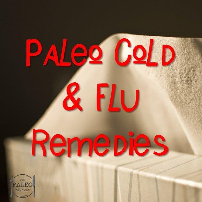 Paleo Cold & Flu Remedies primal diet health sickness-min