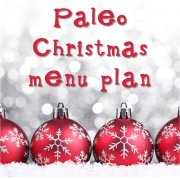 Paleo christmas menu plan dinner lunch primal diet-min