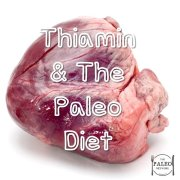 Thiamin & The Paleo Diet deficiency supplements nutrients minerals vitamins sources-min