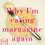Why I'm eating margarine & 6 other non Paleo foods again paleo diet april fools day-min
