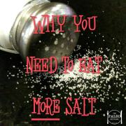 Why you need to eat more salt not less paleo diet-min