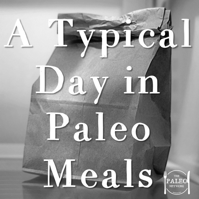 A Typical Day in Paleo Meals primal diet meal plan suggestions idea list breakfast lunch dinner snacks-min