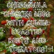 Chermoula Chicken Legs with Cumin Roasted Beets and Tomatoes paleo recipe-min