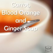 Paleo Diet Recipe Primal Carrot, Blood Orange and Ginger Soup-min
