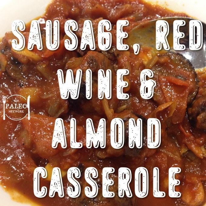 Sausage, Red Wine & Almond Casserole paleo diet recipe-min