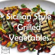 Sicilian Style Grilled Vegetables paleo recipe dinner lunch side veggies root-min