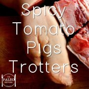 Spicy Tomato Pigs Trotters paleo recipe offal dinner ideas-min