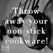 Why You Should Throw Away Your Non-Stick Cookware teflon frying pan dangerous paleo diet-min