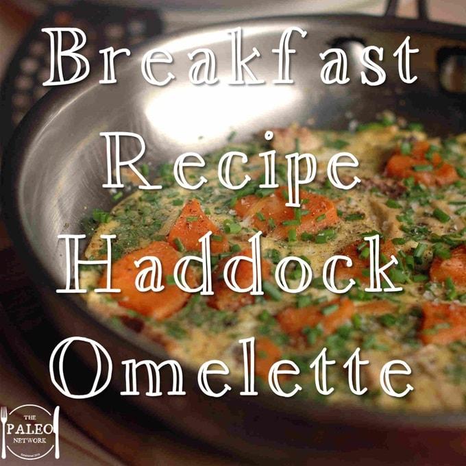 paleo Breakfast Recipe Haddock Omelette primal eggs idea-min